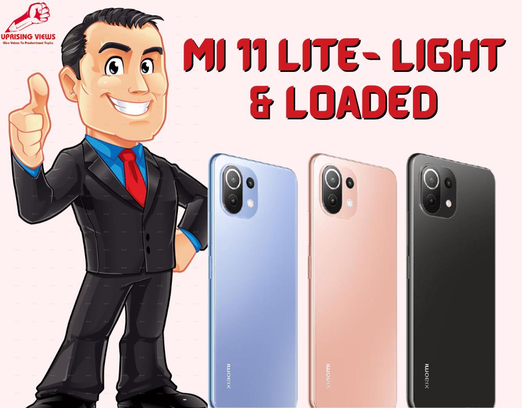 MI 11 Lite- Light & Loaded (1)