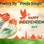 Independence Day Poetry In Hindi By Pooja Singh